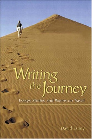 Writing The Journey: Essays, Stories, And Poems On Travel