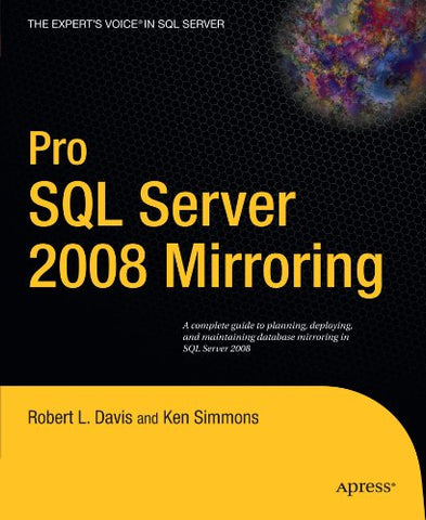 Pro Sql Server 2008 Mirroring (Expert'S Voice In Sql Server)