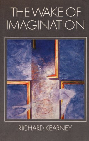 The Wake Of The Imagination ([Problems Of Modern European Thought])