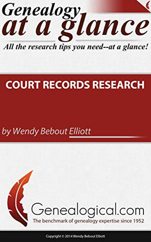 Genealogy At A Glance: Court Records Research