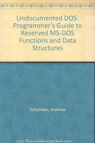Undocumented Dos: Programmer'S Guide To Reserved Ms-Dos Functions And Data Structures