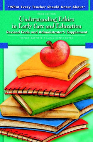 What Every Teacher Should Know About Understanding Ethics In Early Care And Education (3Rd Edition)