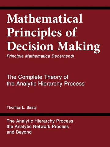 Mathematical Principles Of Decision Making (Principia Mathematica Decernendi)