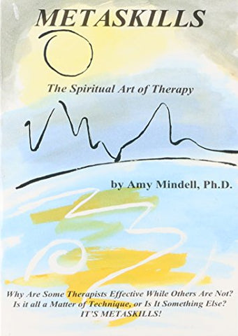 Metaskills: The Spiritual Art Of Therapy