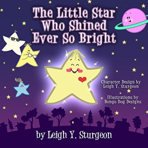 The Little Star Who Shined Ever So Bright