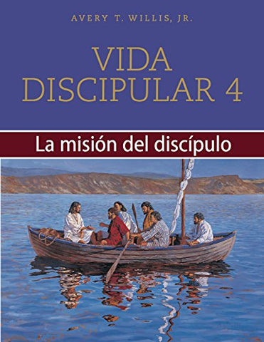 Vida Discipular 4: La Misin Del Discpulo: Masterlife 4: The Disciples Mission (Spanish Edition)