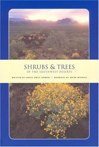 Shrubs & Trees Of The Southwest Deserts