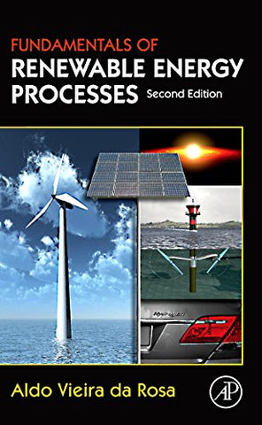 Fundamentals Of Renewable Energy Processes, Second Edition