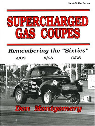 Supercharged Gas Coupes: Remembering The Sixties