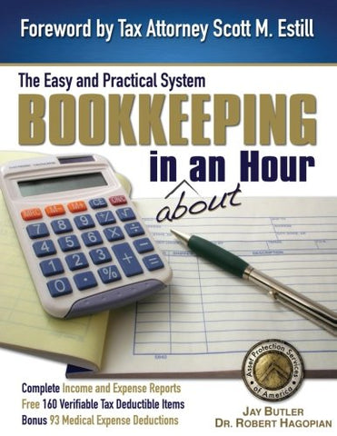 Bookkeeping In About An Hour: The Easy And Practical System