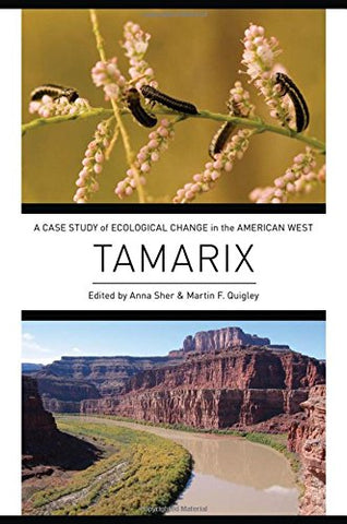 Tamarix: A Case Study Of Ecological Change In The American West