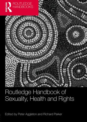 Routledge Handbook Of Sexuality, Health And Rights (Routledge Handbooks)
