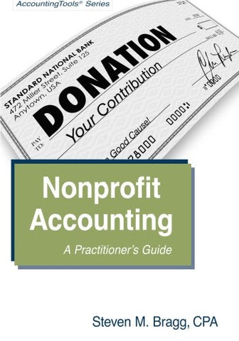 Nonprofit Accounting: A Practitioner'S Guide