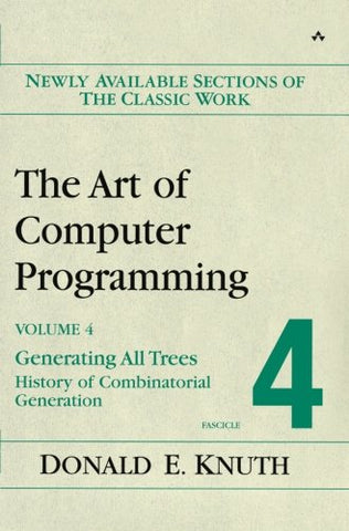 Art Of Computer Programming, Volume 4, Fascicle 4: Generating All Trees-History Of Combinatorial Generation