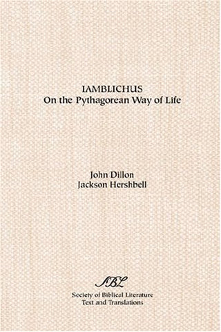On The Pythagorean Way Of Life [Iamblichus]:  Text, Translations, And Notes (English, Ancient Greek And Ancient Greek Edition)