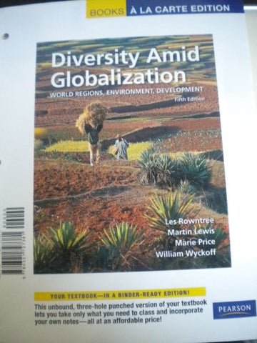 Books A La Carte For Diversity Amid Globalization: World Regions, Environment, Development (5Th Edition)