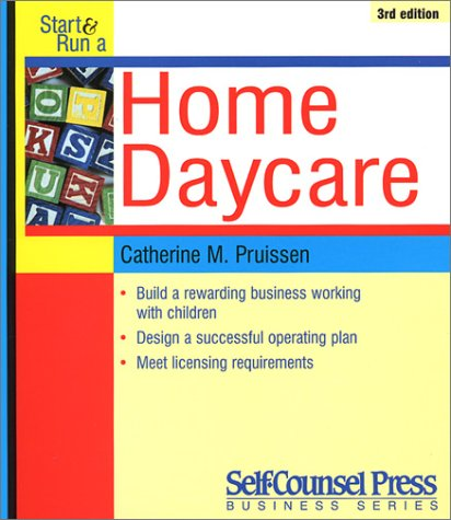 Start And Run A Home Daycare (Start & Run A...)