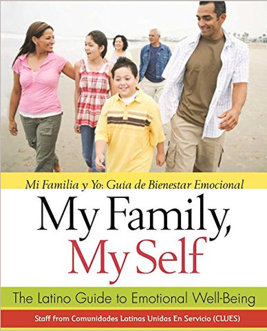 My Family, My Self: The Latino Guide To Emotional Well-Being, (Mi Familia Y Yo: Gua De Bienestar Emocional)