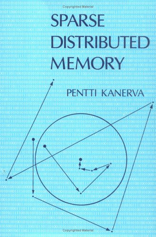 Sparse Distributed Memory (Bradford Books)