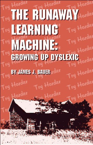 The Runaway Learning Machine: Growing Up Dyslexic