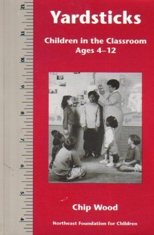 Yardsticks: Children In The Classroom Ages 4-12