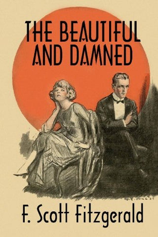 The Beautiful And Damned: A Twentieth Century Classic