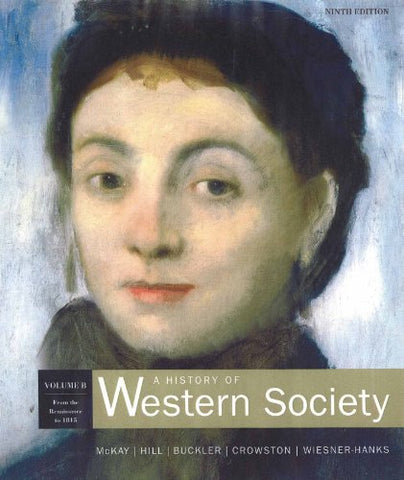 A History Of Western Society, Volume B: From Renaissance To 1815