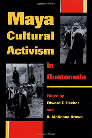 Maya Cultural Activism In Guatemala (Critical Reflections On Latin America Series)