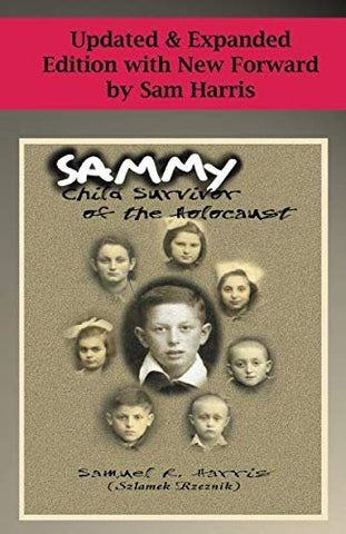 Sammy: Child Survivor Of The Holocaust: Updated & Expanded Edition With New Forward By Sam Harris