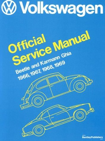 Volkswagen Beetle And Karmann Ghia Official Service Manual Type 1, 1966, 1967, 1968, 1969