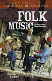 Folk Music: A Regional Exploration (Greenwood Guides To American Roots Music)