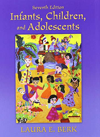 Infants, Children, And Adolescents And Myvirtualchild (7Th Edition)
