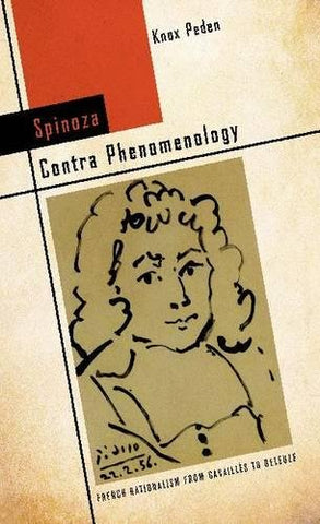 Spinoza Contra Phenomenology: French Rationalism From Cavaills To Deleuze (Cultural Memory In The Present)