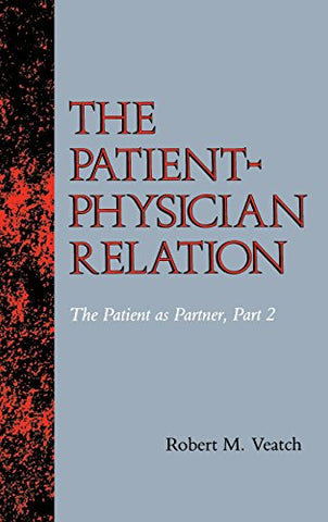 The Patient-Physician Relation: The Patient As Partner, Part 2 (Medical Ethics)