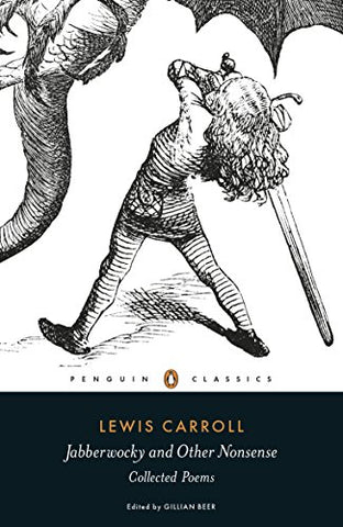 Jabberwocky And Other Nonsense: Collected Poems (Penguin Classics Hardcover)