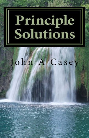 Principle Solutions: A Guide To Sober Living