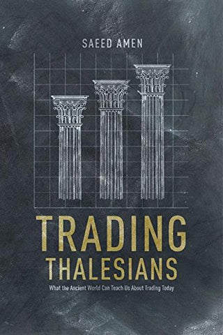 Trading Thalesians: What The Ancient World Can Teach Us About Trading Today
