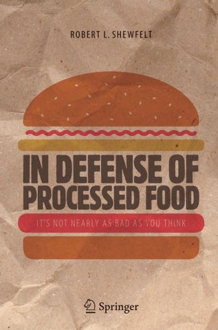 In Defense Of Processed Food: Its Not Nearly As Bad As You Think