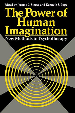 The Power Of Human Imagination: New Methods In Psychotherapy (Emotions, Personality, And Psychotherapy)