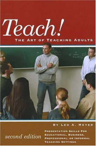 Teach!: The Art Of Teaching Adults