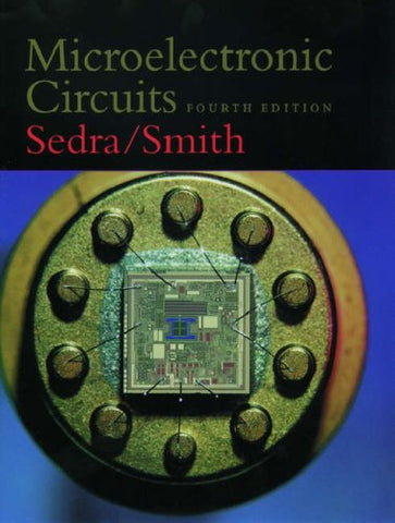 Microelectronic Circuits (The Oxford Series In Electrical And Computer Engineering)