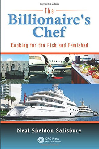 The Billionaire'S Chef: Cooking For The Rich And Famished