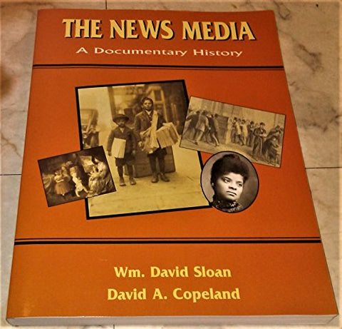 The News Media: A Documentary History