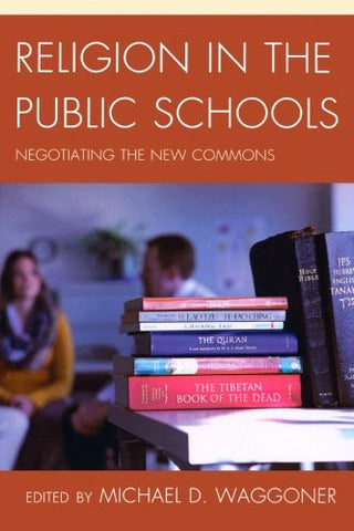Religion In The Public Schools: Negotiating The New Commons