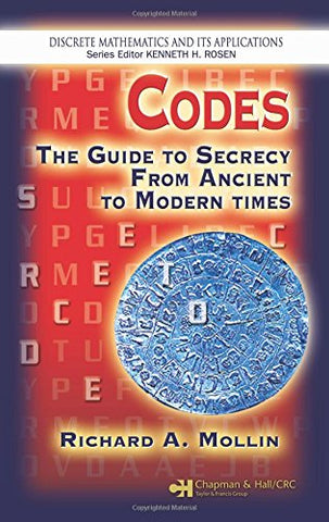 Codes: The Guide To Secrecy From Ancient To Modern Times (Discrete Mathematics And Its Applications)