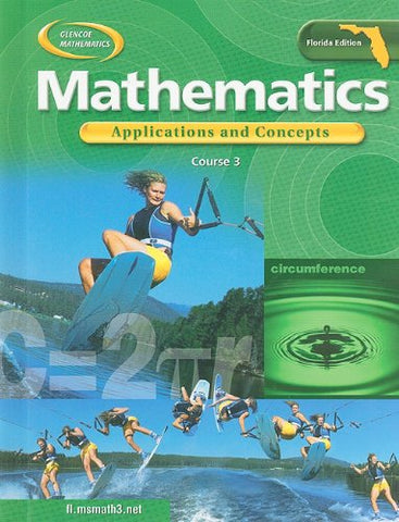 Glencoe Mathematics: Applications And Concepts Course 3 (Florida Edition)