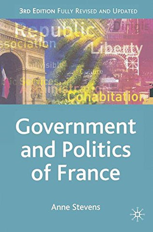 The Government And Politics Of France, Third Edition (Comparative Government And Politics)