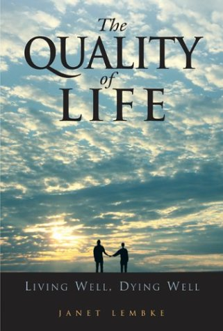 The Quality Of Life: Living Well, Dying Well