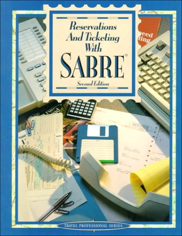 Reservations And Ticketing With Sabre (Travel Professional Series)