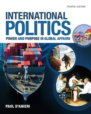 International Politics: Power And Purpose In Global Affairs (Mindtap Course List)